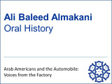 Ali Baleed Almaklani Oral History - Arab Americans and the Automobile