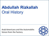 Abdullah Rizkallah Oral History - Arab Americans and the Automobile